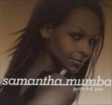 Gotta Tell You - CD Audio di Samantha Mumba