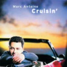 Cruisin' - CD Audio di Marc Antoine