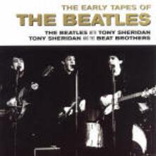 The Early Tapes of the Beatles - CD Audio di Beatles,Tony Sheridan