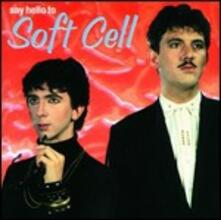 Say Hello to Soft Cell - CD Audio di Soft Cell