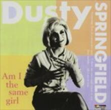 Am I the Same Girl - CD Audio di Dusty Springfield