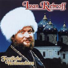 Festliche Weihnachten - CD Audio di Ivan Rebroff