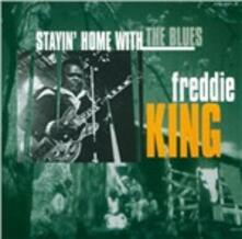 Stayin' Home with the Blues - CD Audio di Freddie King