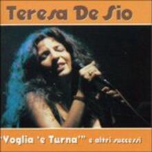 Voglia e turna' - CD Audio di Teresa De Sio