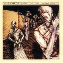 Night Of The Living Dregs - CD Audio di Dixie Dregs