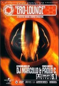 Ero-Lounge. A digital visual sound creation (2 DVD) - DVD