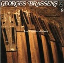 Georges Brassens vol.8: Les copains d'abord - CD Audio di Georges Brassens