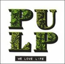 We Love Life - CD Audio di Pulp