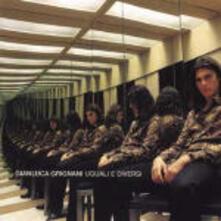Uguali e diversi (Nuova edizione) - CD Audio di Gianluca Grignani