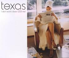 I Don't Want a Lover - CD Audio di Texas