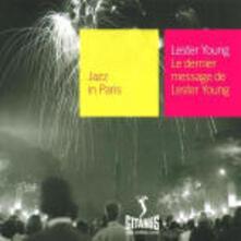 Le dernier message de Lester Young - CD Audio di Lester Young