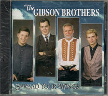 Spread Your Wings - CD Audio di Gibson Brothers