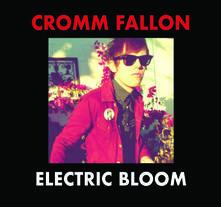 Electric Bloom - CD Audio di Cromm Fallon