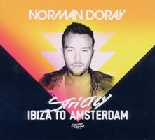 Strictly Ibiza to Amsterdam - CD Audio di Norman Doray