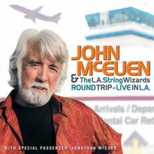 Round Trip. Live in L.a. - CD Audio di John McEuen