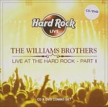 Live at the Hard Rock part II - CD Audio di Williams Brothers