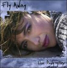 Fly Away - CD Audio di Lisa Dawn Miller