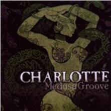 Medusa Groove - CD Audio di Charlotte