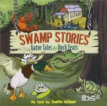 Swamp Stories.gator - CD Audio di Justin Wilson