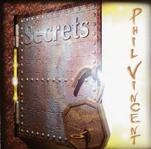 Secrets - CD Audio di Phil Vincent