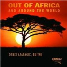 Out of Africa and Around the World - CD Audio di Denis Azabagic