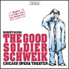 The Good Soldier Schweik - CD Audio di Robert Kurka