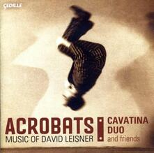 Acrobats, El Coco, Nostalgia, Dances in the Madhouse, Trittico, Extremes - CD Audio di David Leisner