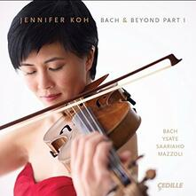 Bach & Beyond Part 1 - CD Audio di Johann Sebastian Bach,Jennifer Koh