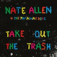 Take Out the Trash - CD Audio di Nate Allen,Pac-Away Dots