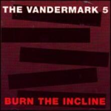 Burn the Incline - CD Audio di Vandermark 5