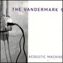 Acoustic Machine - CD Audio di Vandermark 5