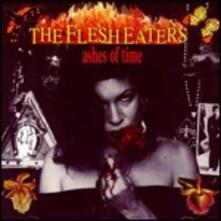 Ashes of Times - CD Audio di Flesh Eaters