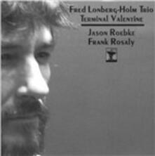 Terminal Valentine - CD Audio di Frederick Lonberg-Holm