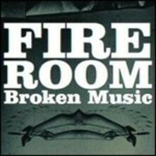 Broken Music - CD Audio di Fireroom