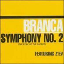 Symphony n.2. The Peak of the Sacred - CD Audio di Glenn Branca