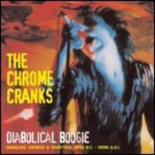 Diabolical Boogie. Singles, Demos & Rarities - CD Audio di Chrome Cranks
