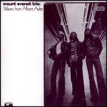 Waves from Albert Ayler - CD Audio di Mount Everest Trio