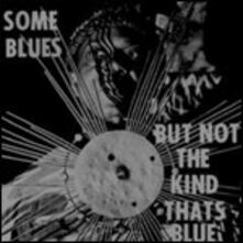 Some Blues but not the Kind That's Blue - CD Audio di Sun Ra Arkestra