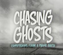 Confessions from a Phone Booth - CD Audio di Chasing Ghosts