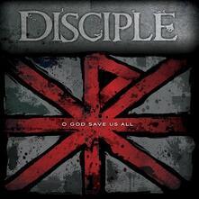 O God Save Us All - CD Audio di Disciple