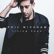 Living Hope - CD Audio di Phil Wickham
