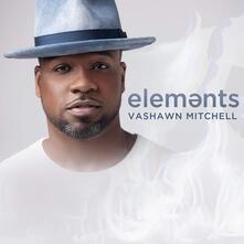 Elements - CD Audio di Vashawn Mitchell