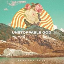 Unstoppable God - CD Audio di Sanctus Real