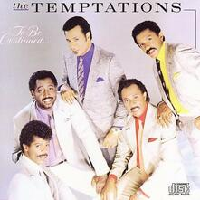 To Be Continued - CD Audio di Temptations