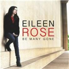 Be Many Gone - CD Audio di Eileen Rose
