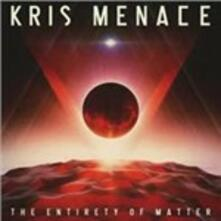 The Entirety of Matter - CD Audio di Kris Menace