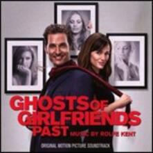 La rivolta delle ex (Ghost of Girlfriends Past) (Colonna Sonora) - CD Audio di Rolfe Kent