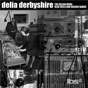 Delian Mode / Blue Veils & Golden Sands - Vinile 7'' di Delia Derbyshire