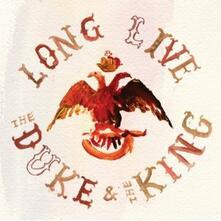 Long Live the Duke & the King - CD Audio di Duke & the King
