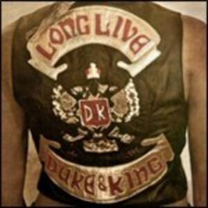 Long Live - Vinile LP di Duke & the King